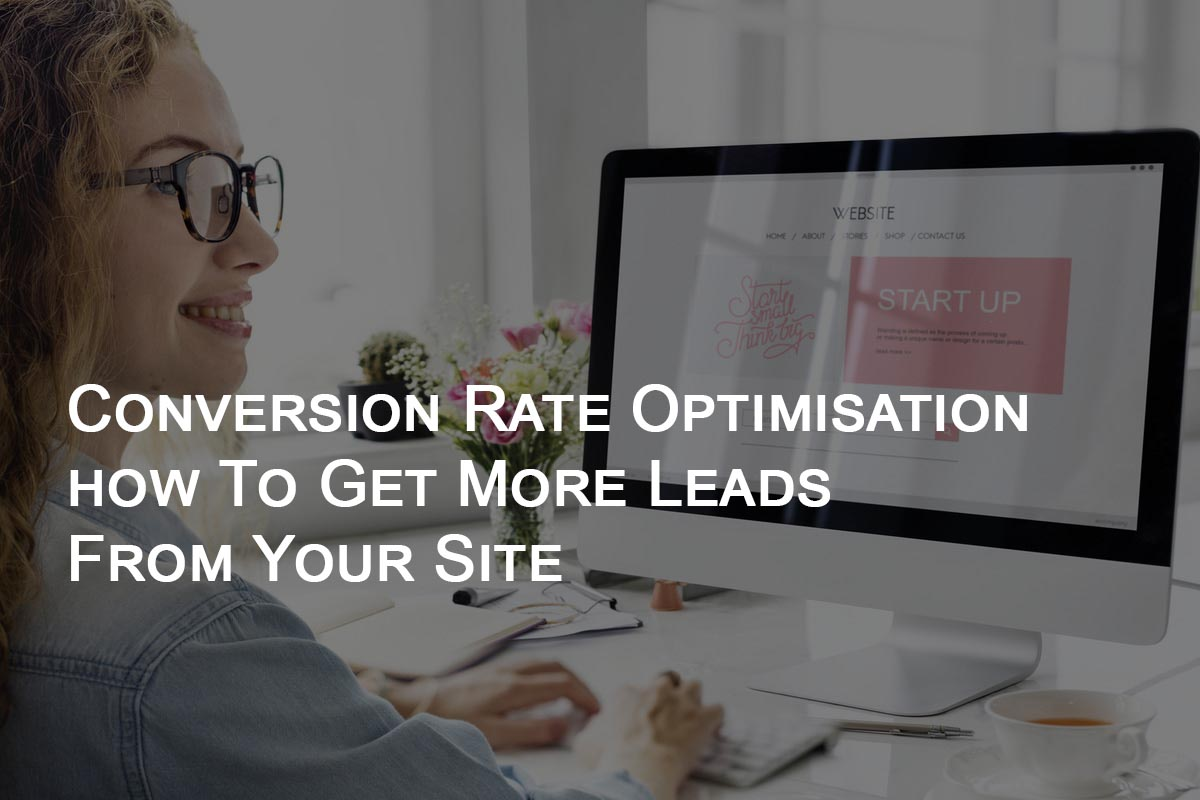 cro Conversion Rate Optimisation - How To Get More Leads  - Snap SEO
